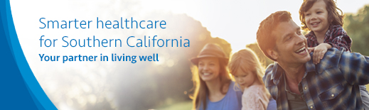 Smarter healthcare for Southern California — Your partner in living well