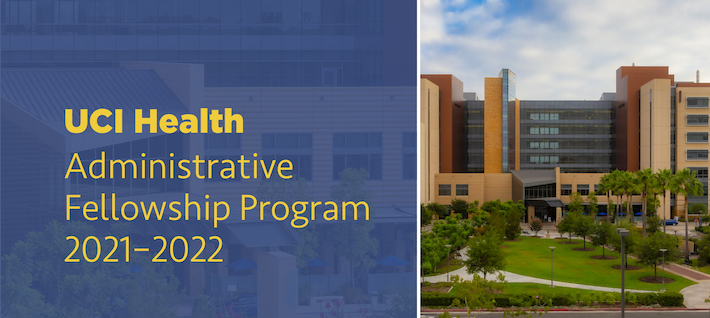 UCI Health Administrative Fellowship Program 2021-2022